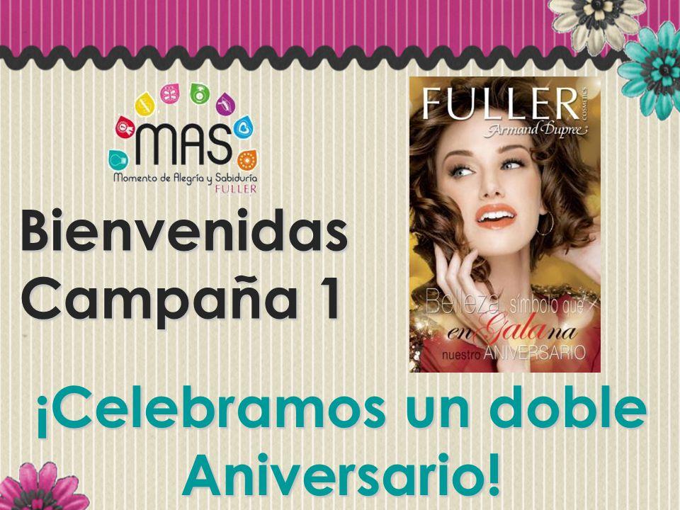 Bienvenidas Campaña 1 ¡Celebramos un doble Aniversario!