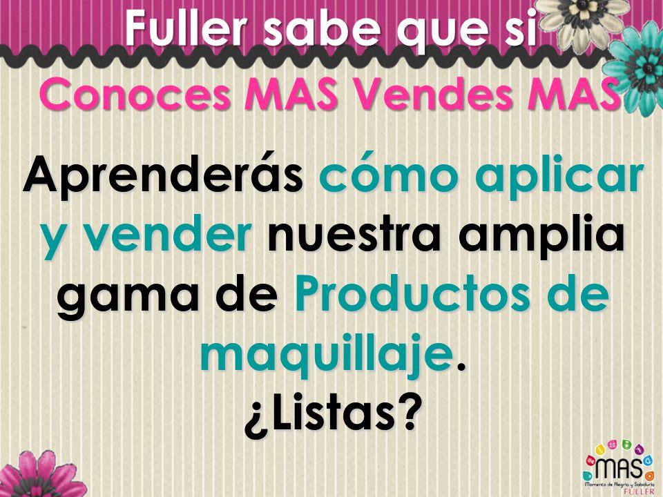 Fuller sabe que si Conoces MAS Vendes MAS Aprenderás cómo aplicar y vender nuestra amplia gama de Productos de maquillaje. ¿Listas?
