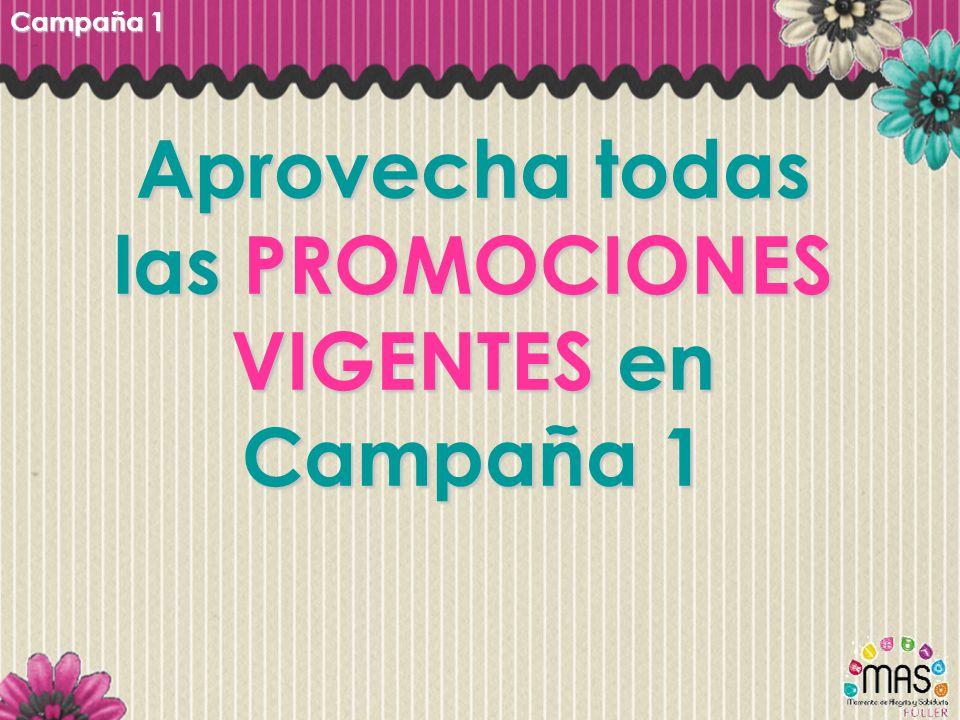 Campaña 1 Aprovecha todas las PROMOCIONES VIGENTES en Campaña 1