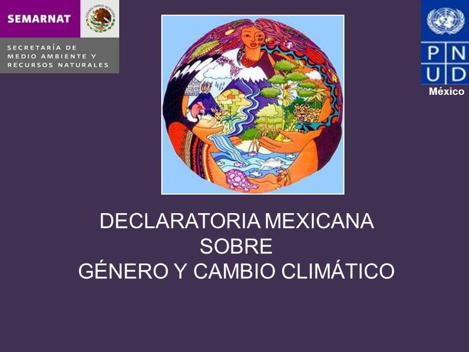 DECLARATORIA MEXICANA SOBRE GÉNERO Y CAMBIO CLIMÁTICO México