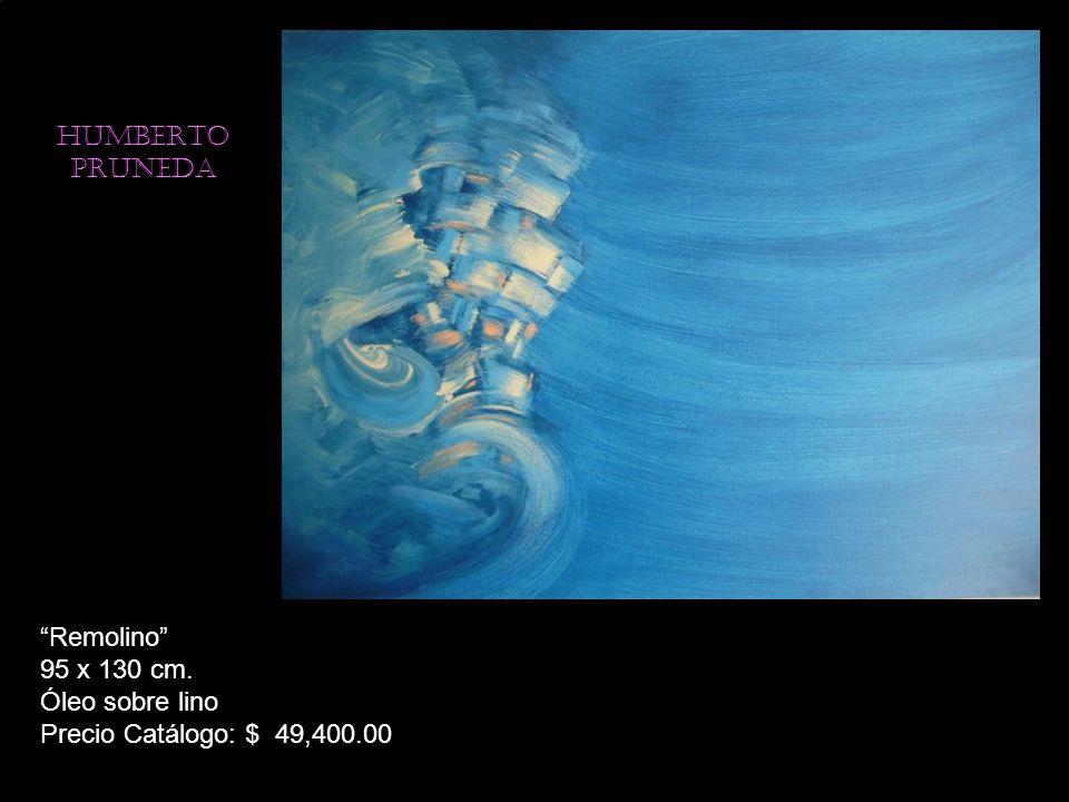 HUMBERTO PRUNEDA Remolino 95 x 130 cm. Óleo sobre lino Precio Catálogo: $ 49,400.00