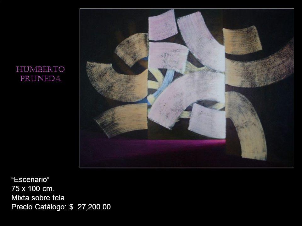 HUMBERTO PRUNEDA Escenario 75 x 100 cm. Mixta sobre tela Precio Catálogo: $ 27,200.00