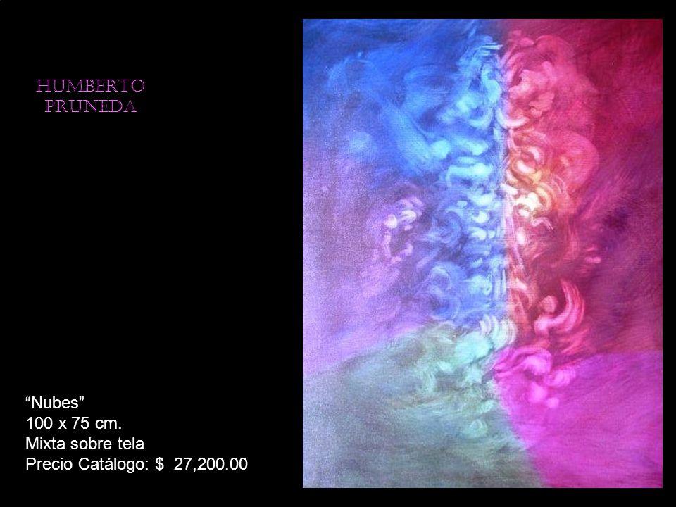 HUMBERTO PRUNEDA Nubes 100 x 75 cm. Mixta sobre tela Precio Catálogo: $ 27,200.00