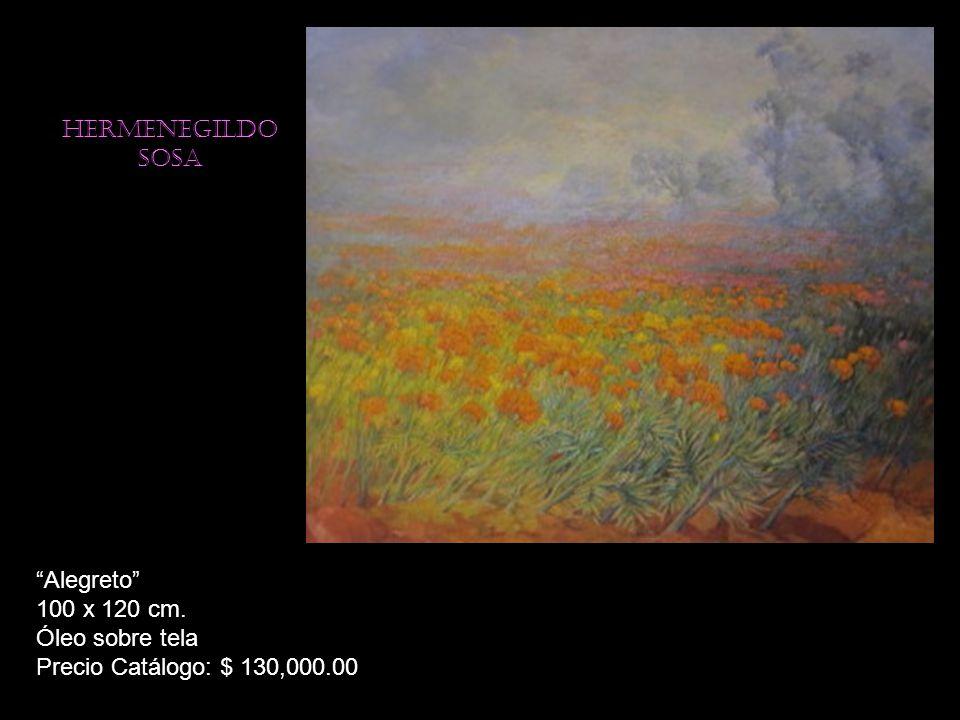 Hermenegildo sosa Alegreto 100 x 120 cm. Óleo sobre tela Precio Catálogo: $ 130,000.00