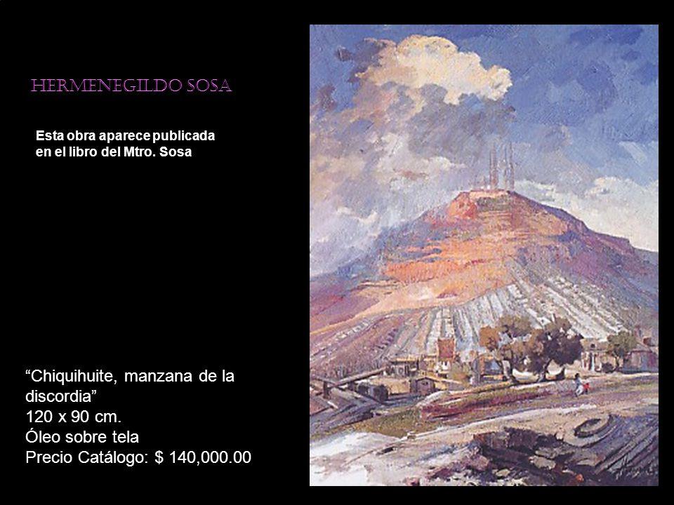 Hermenegildo sosa Esta obra aparece publicada en el libro del Mtro. Sosa Chiquihuite, manzana de la discordia 120 x 90 cm. Óleo sobre tela Precio Catá