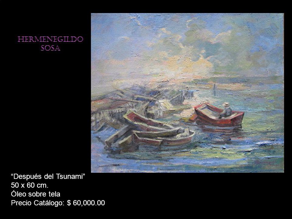 Hermenegildo sosa Después del Tsunami 50 x 60 cm. Óleo sobre tela Precio Catálogo: $ 60,000.00