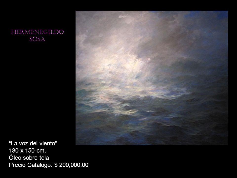 Hermenegildo sosa La voz del viento 130 x 150 cm. Óleo sobre tela Precio Catálogo: $ 200,000.00