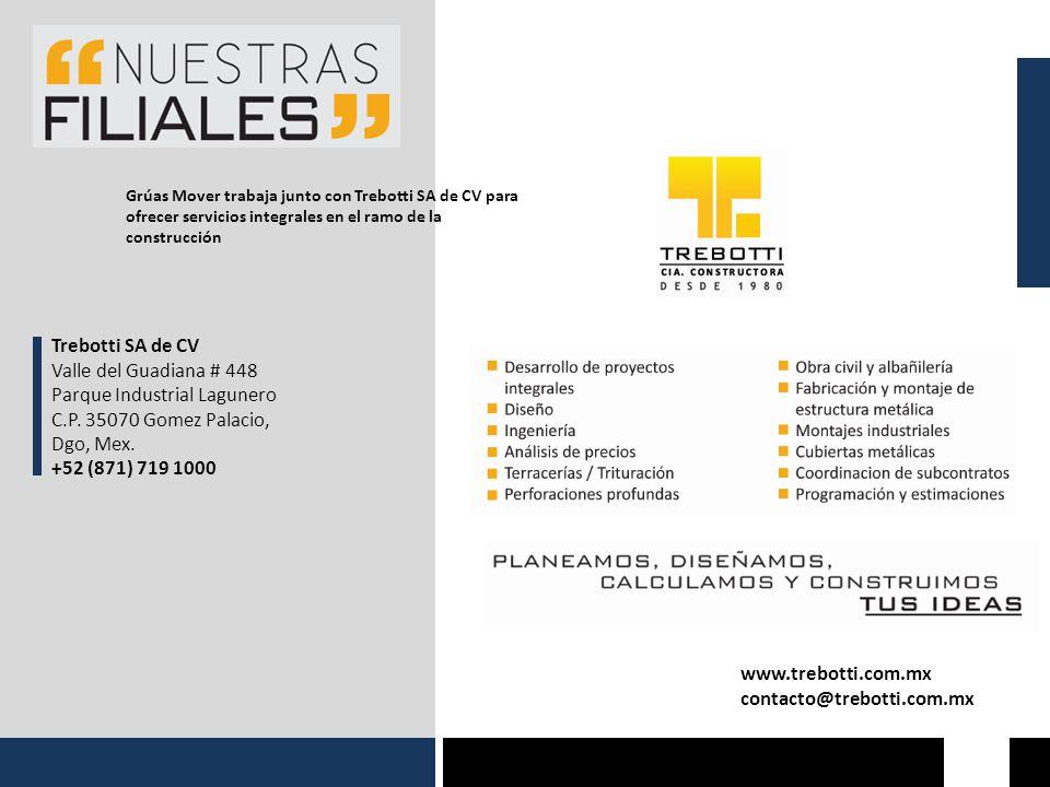 Grúas Mover trabaja junto con Trebotti SA de CV para ofrecer servicios integrales en el ramo de la construcción www.trebotti.com.mx contacto@trebotti.