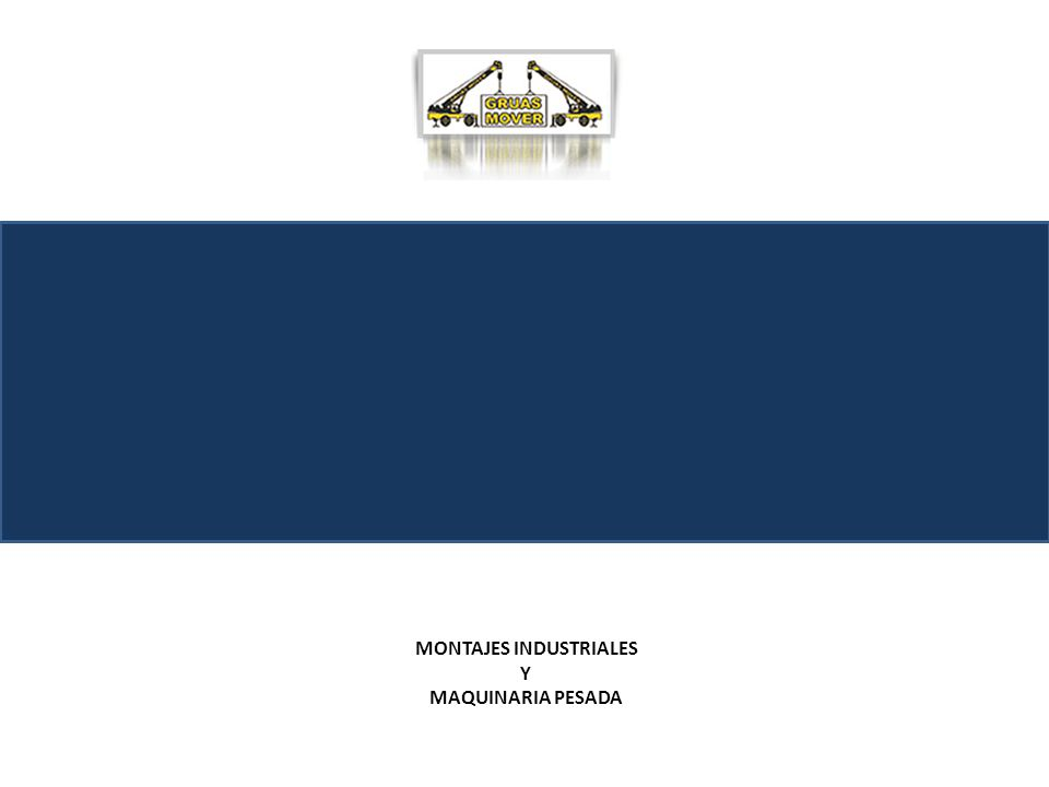 MONTAJES INDUSTRIALES Y MAQUINARIA PESADA
