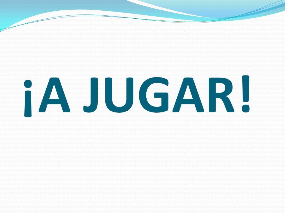 ¡A JUGAR!