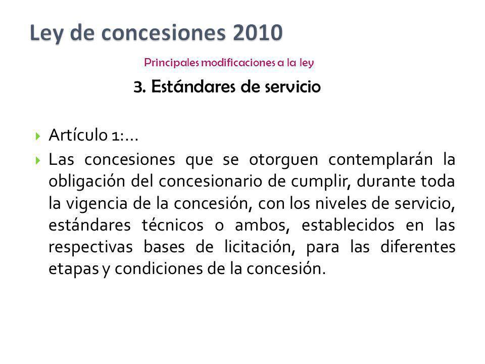 Artículo 1:… Las concesiones que se otorguen contemplarán la obligación del concesionario de cumplir, durante toda la vigencia de la concesión, con lo