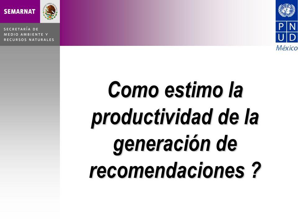 Como estimo la productividad de la generación de recomendaciones ?