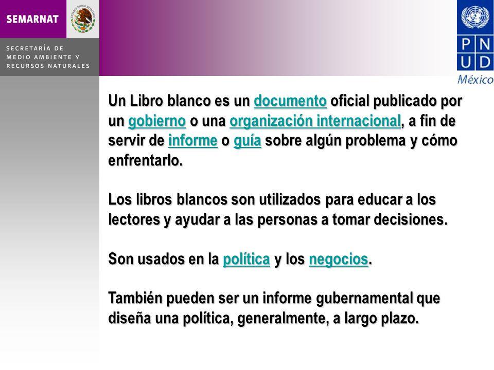 Un Libro blanco es un documento oficial publicado por un gobierno o una organización internacional, a fin de servir de informe o guía sobre algún prob