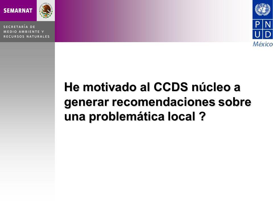 He motivado al CCDS núcleo a generar recomendaciones sobre una problemática local ?