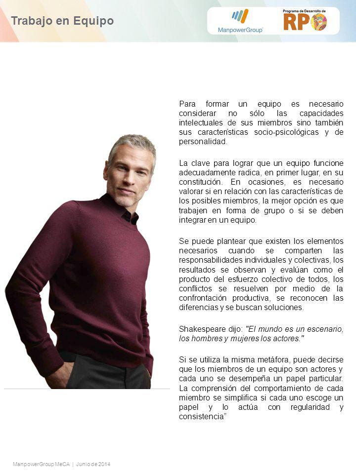 ManpowerGroup MeCA | Junio de 2014 Itinerario Formativo » Para formar un equipo es necesario considerar no sólo las capacidades intelectuales de sus miembros sino también sus características socio-psicológicas y de personalidad.