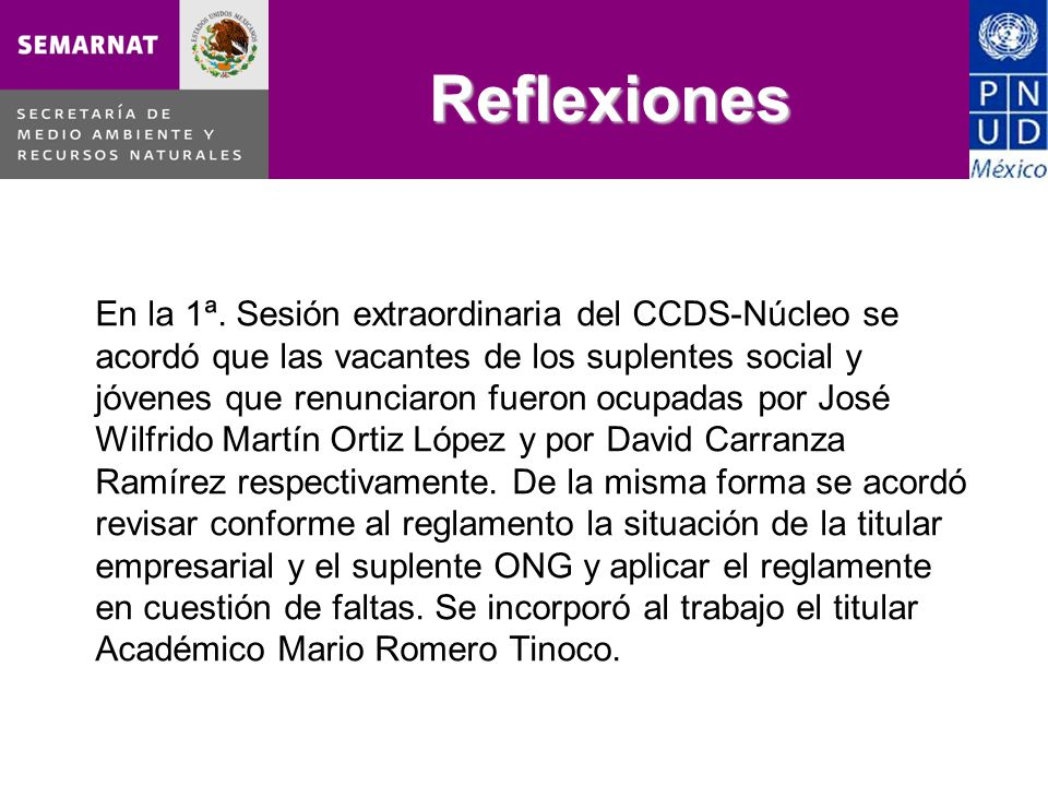Reflexiones En la 1ª. Sesión extraordinaria del CCDS-Núcleo se acordó que las vacantes de los suplentes social y jóvenes que renunciaron fueron ocupad