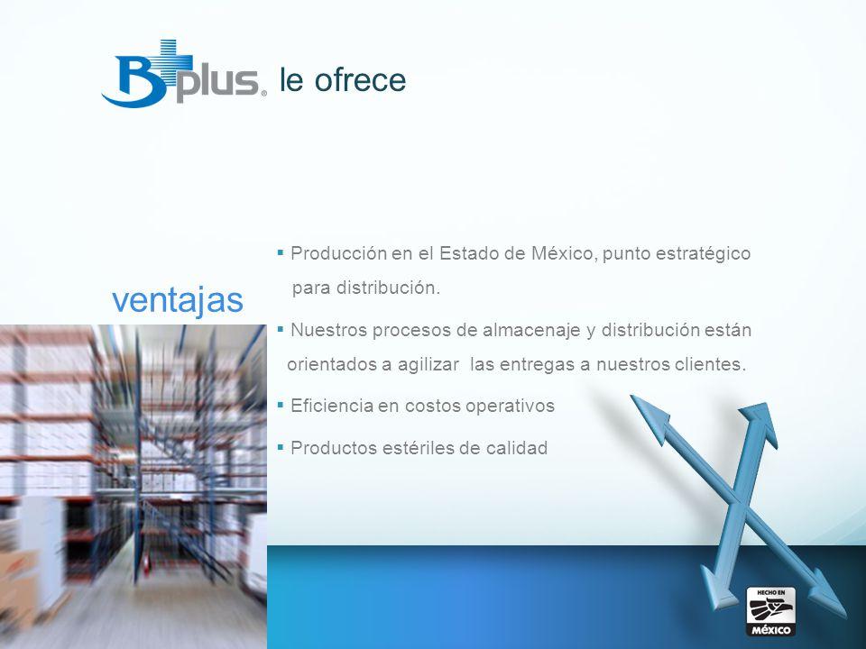 le ofrece ventajas Producción en el Estado de México, punto estratégico para distribución. Nuestros procesos de almacenaje y distribución están orient