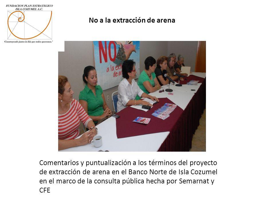 Comentarios y puntualización a los términos del proyecto de extracción de arena en el Banco Norte de Isla Cozumel en el marco de la consulta pública h