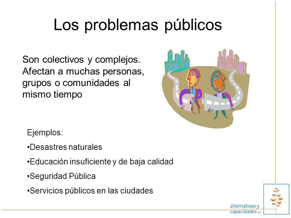 8 Los problemas públicos Son colectivos y complejos. Afectan a muchas personas, grupos o comunidades al mismo tiempo Ejemplos: Desastres naturales Edu