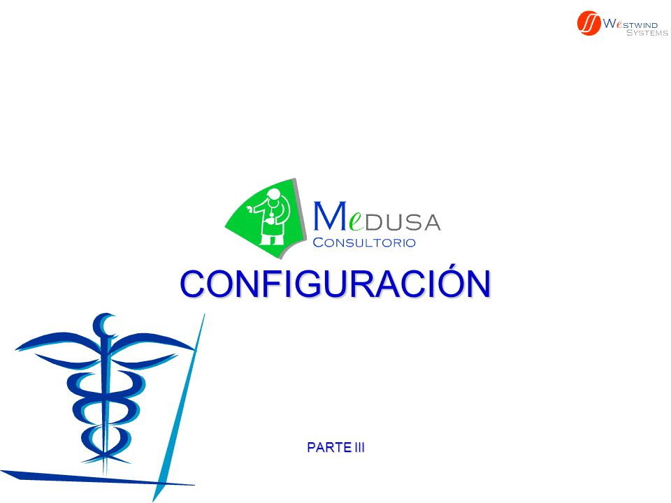 CONFIGURACION Configuraremos la información de Médicos AHORA PROCEDEREMOS CON OTRO EJEMPLO DE CONFIGURACIÓN