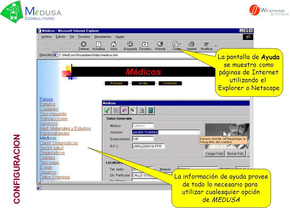 CONFIGURACION La pantalla de Ayuda se muestra como páginas de Internet utilizando el Explorer o Netscape La información de ayuda provee de todo lo necesario para utilizar cualesquier opción de MEDUSA