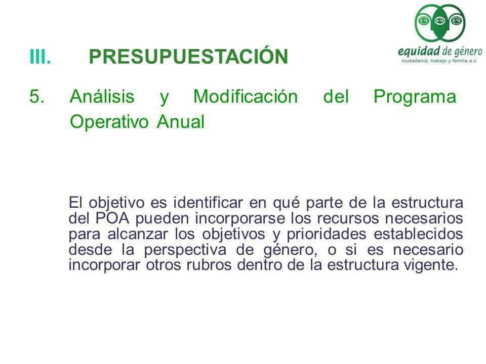 El objetivo es identificar en qué parte de la estructura del POA pueden incorporarse los recursos necesarios para alcanzar los objetivos y prioridades