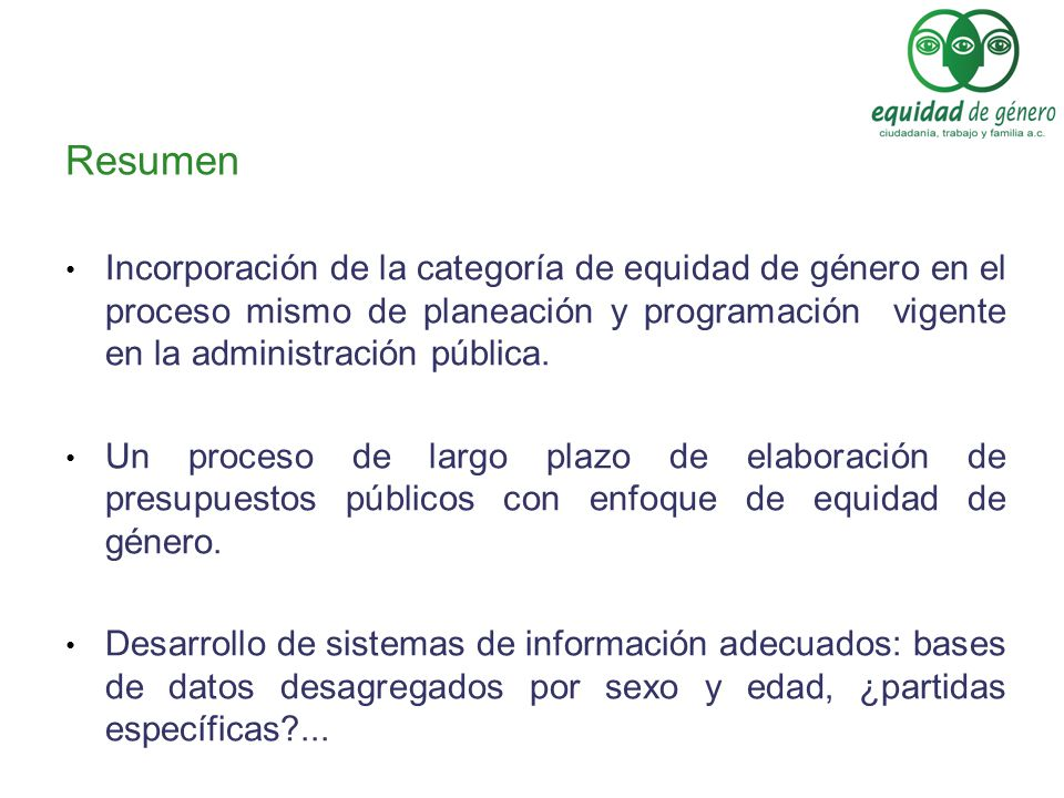 Resumen Incorporación de la categoría de equidad de género en el proceso mismo de planeación y programación vigente en la administración pública. Un p