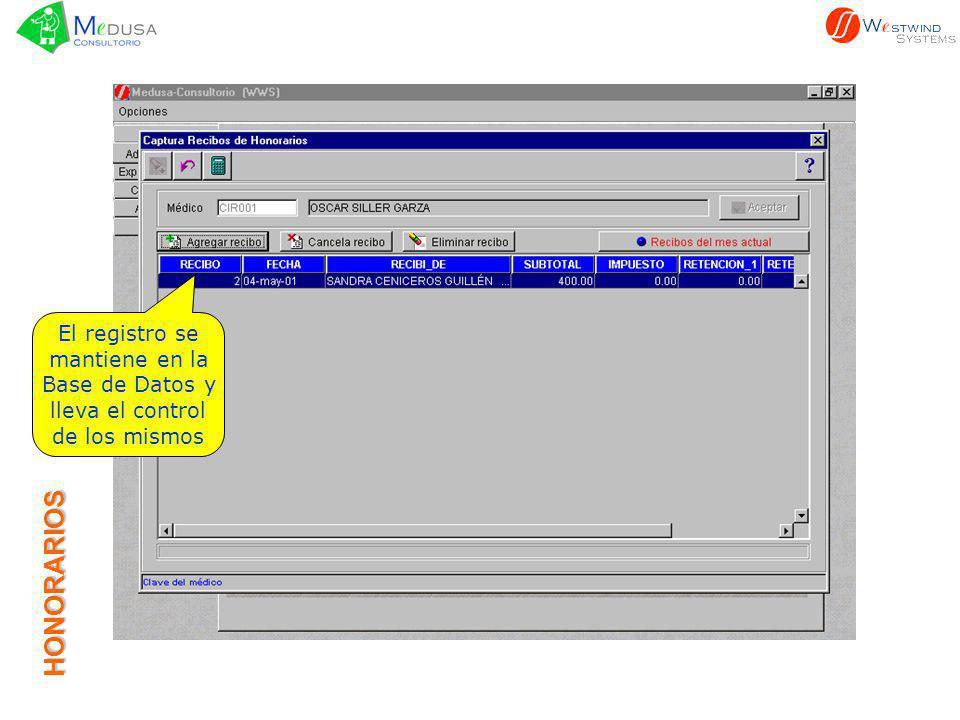 HONORARIOS El registro se mantiene en la Base de Datos y lleva el control de los mismos