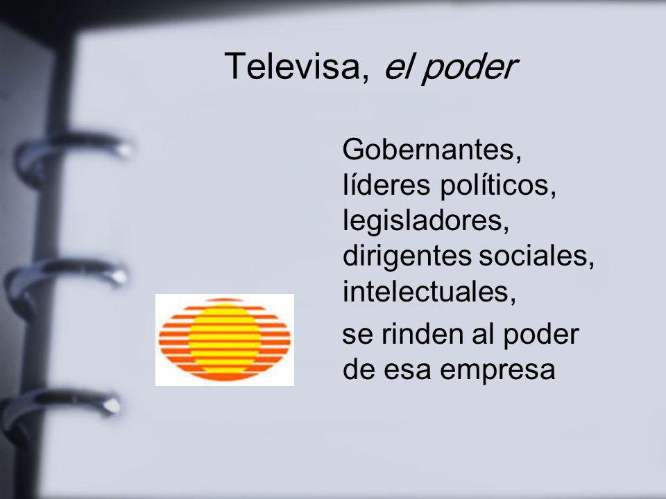Medios sin contrapesos Televisa concentra El 80% de todas las estaciones de televisión concesionada El 80% de la inversíón publicitaria El 80% de la audiencia de la TV mexicana