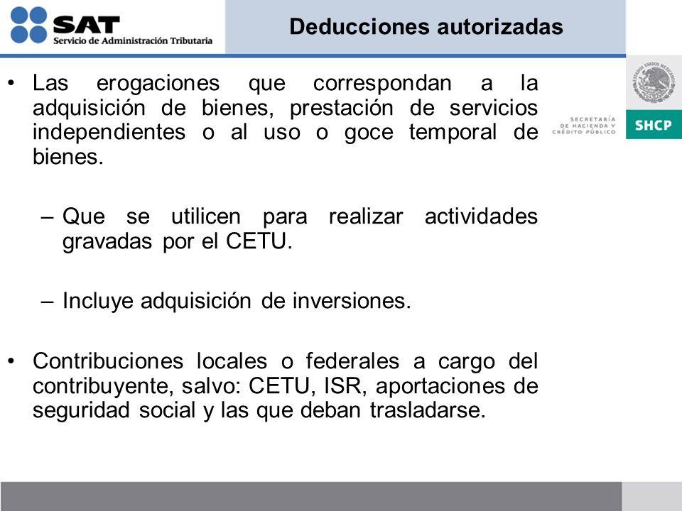 Deducciones autorizadas Las erogaciones que correspondan a la adquisición de bienes, prestación de servicios independientes o al uso o goce temporal d