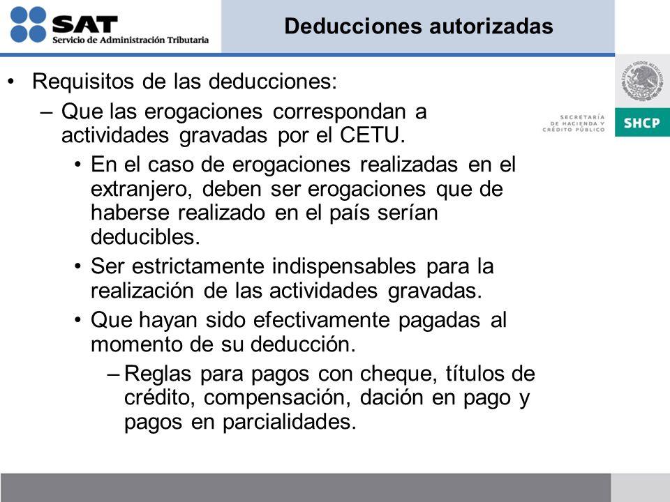 Deducciones autorizadas Requisitos de las deducciones: –Que las erogaciones correspondan a actividades gravadas por el CETU. En el caso de erogaciones