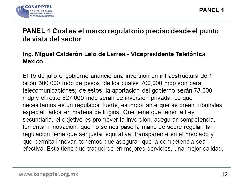 PANEL 1 Cual es el marco regulatorio preciso desde el punto de vista del sector Ing. Miguel Calderón Lelo de Larrea.- Vicepresidente Telefónica México