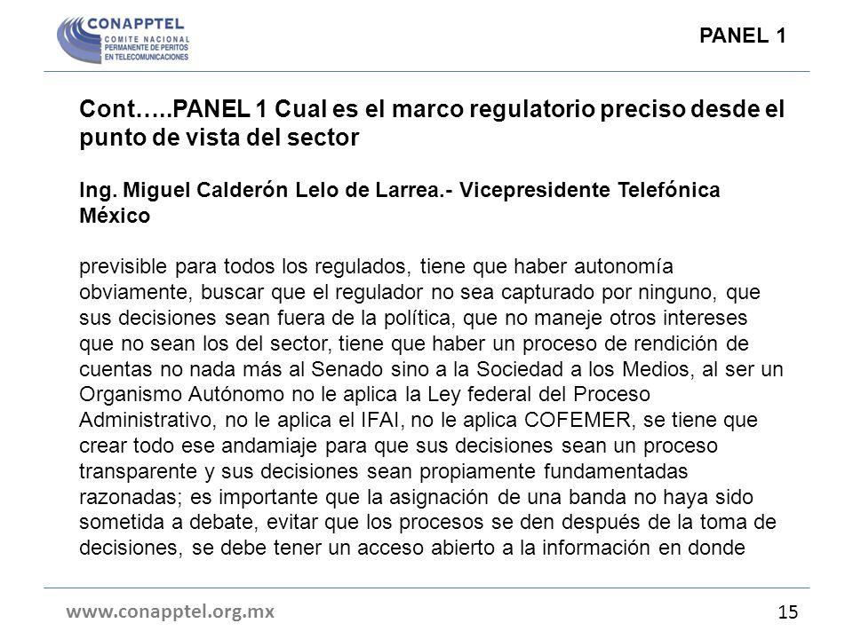 Cont…..PANEL 1 Cual es el marco regulatorio preciso desde el punto de vista del sector Ing. Miguel Calderón Lelo de Larrea.- Vicepresidente Telefónica