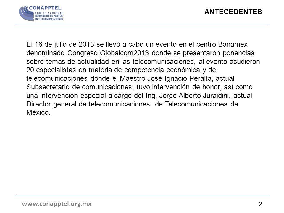 El 16 de julio de 2013 se llevó a cabo un evento en el centro Banamex denominado Congreso Globalcom2013 donde se presentaron ponencias sobre temas de