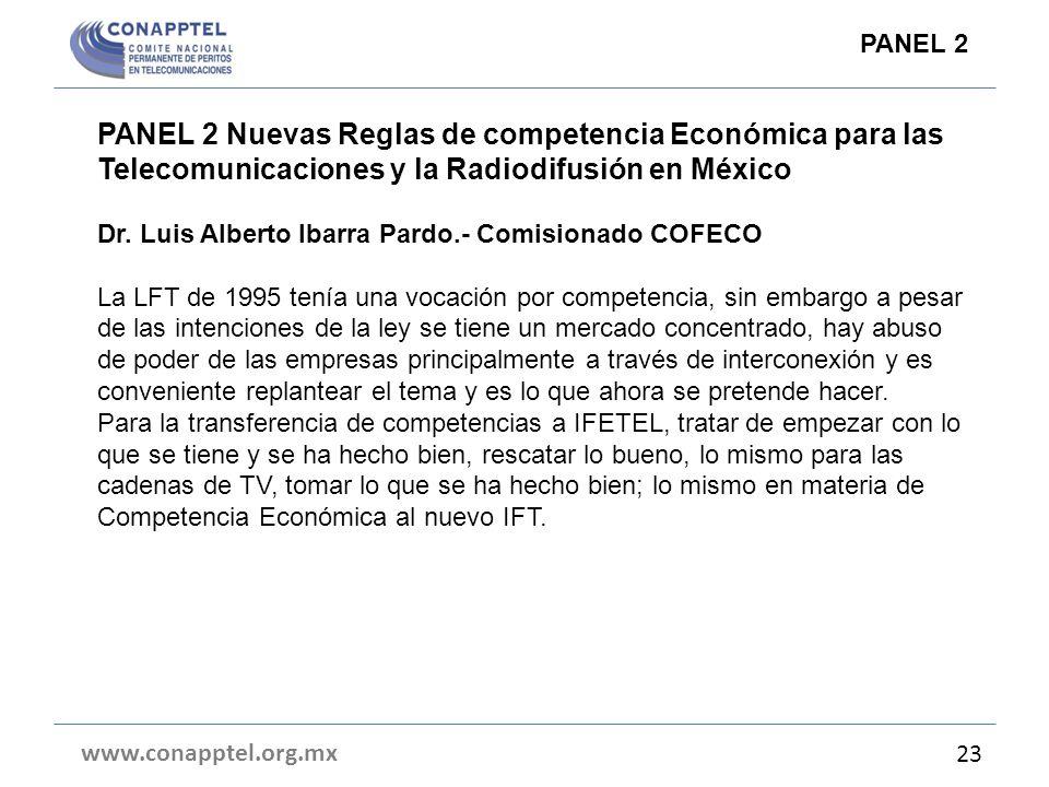 PANEL 2 Nuevas Reglas de competencia Económica para las Telecomunicaciones y la Radiodifusión en México Dr. Luis Alberto Ibarra Pardo.- Comisionado CO