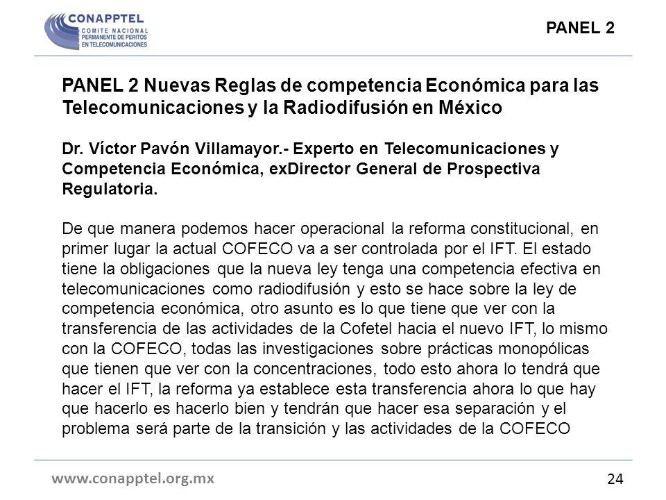 PANEL 2 Nuevas Reglas de competencia Económica para las Telecomunicaciones y la Radiodifusión en México Dr. Víctor Pavón Villamayor.- Experto en Telec