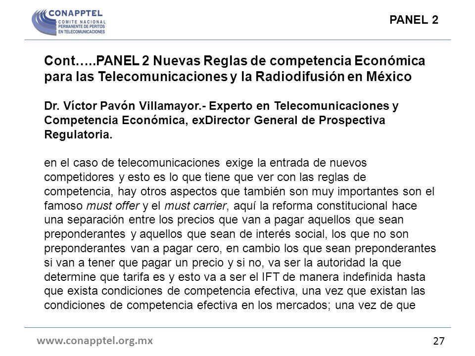 Cont…..PANEL 2 Nuevas Reglas de competencia Económica para las Telecomunicaciones y la Radiodifusión en México Dr. Víctor Pavón Villamayor.- Experto e