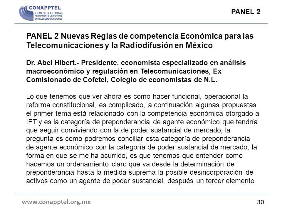 PANEL 2 Nuevas Reglas de competencia Económica para las Telecomunicaciones y la Radiodifusión en México Dr. Abel Hibert.- Presidente, economista espec