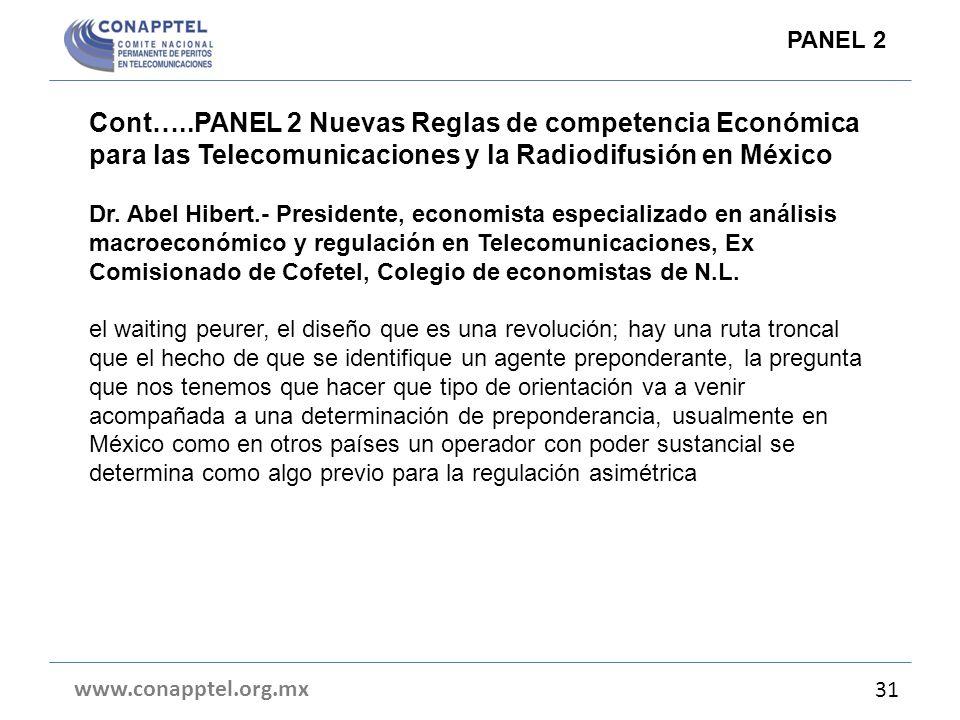 Cont…..PANEL 2 Nuevas Reglas de competencia Económica para las Telecomunicaciones y la Radiodifusión en México Dr. Abel Hibert.- Presidente, economist