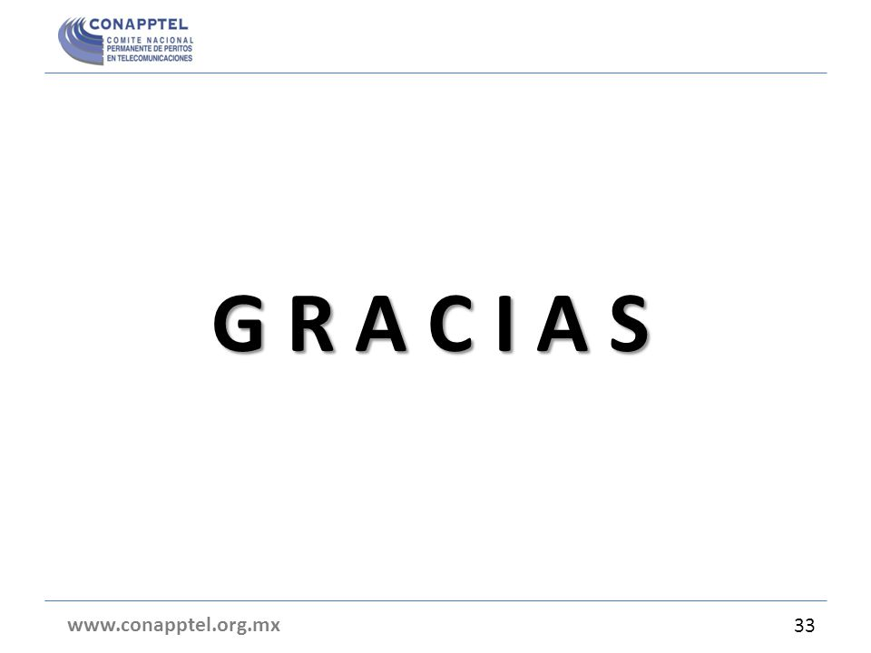 www.conapptel.org.mx G R A C I A S 33