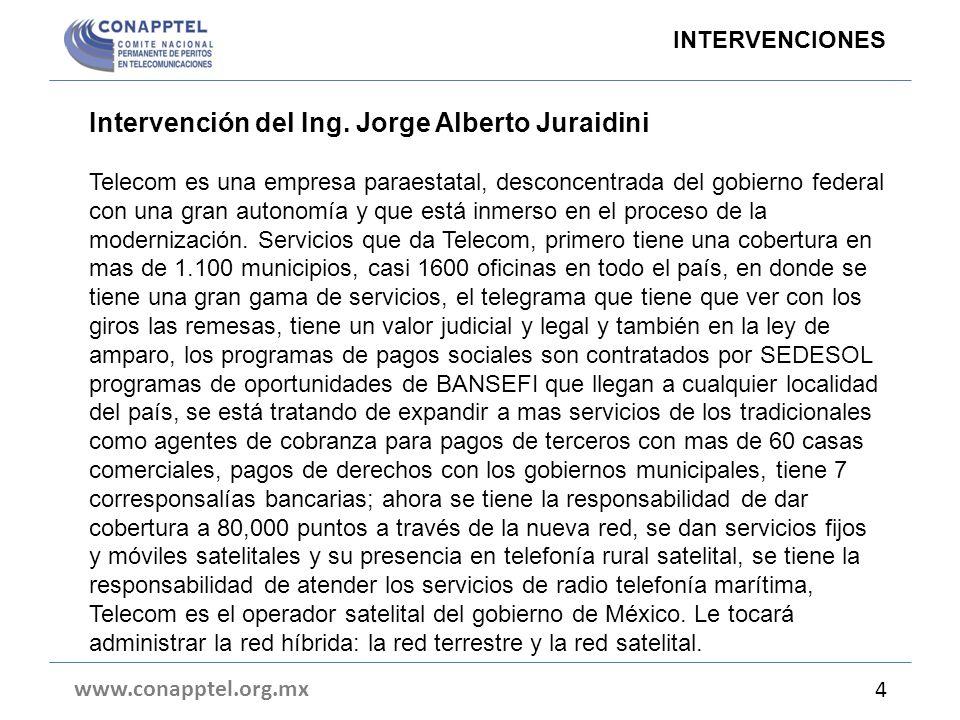 Intervención del Ing. Jorge Alberto Juraidini Telecom es una empresa paraestatal, desconcentrada del gobierno federal con una gran autonomía y que est