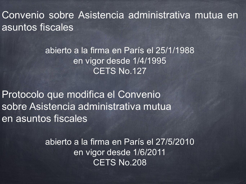 Convenio sobre Asistencia administrativa mutua en asuntos fiscales abierto a la firma en París el 25/1/1988 en vigor desde 1/4/1995 CETS No.127 Protoc