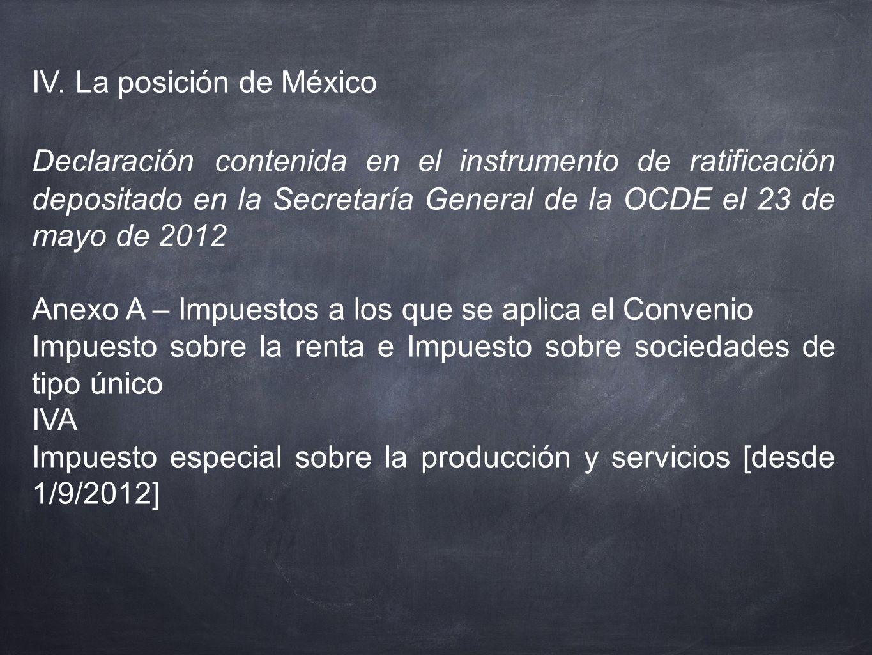 IV. La posición de México Declaración contenida en el instrumento de ratificación depositado en la Secretaría General de la OCDE el 23 de mayo de 2012