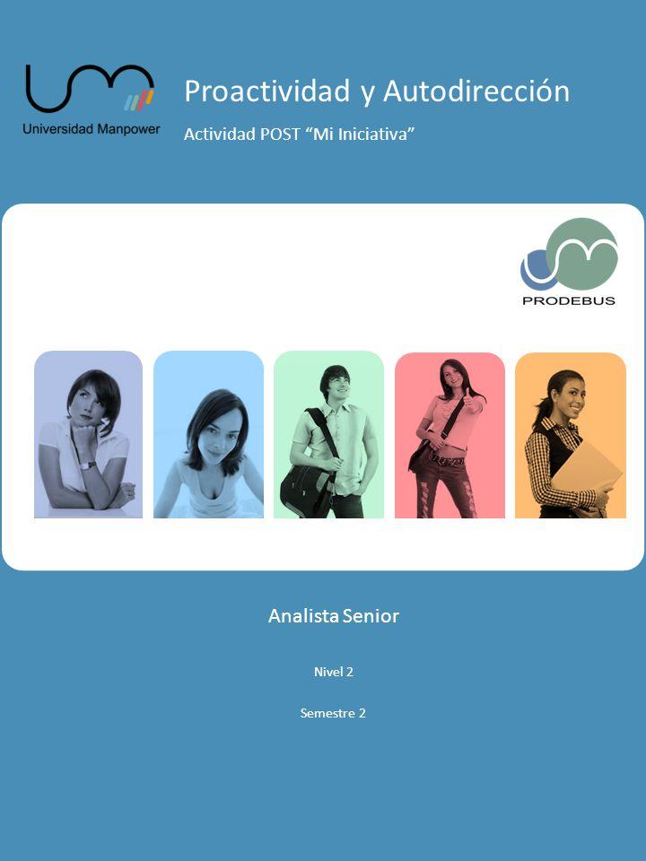 Proactividad y Autodirección Actividad POST Mi Iniciativa Analista Senior Nivel 2 Semestre 2