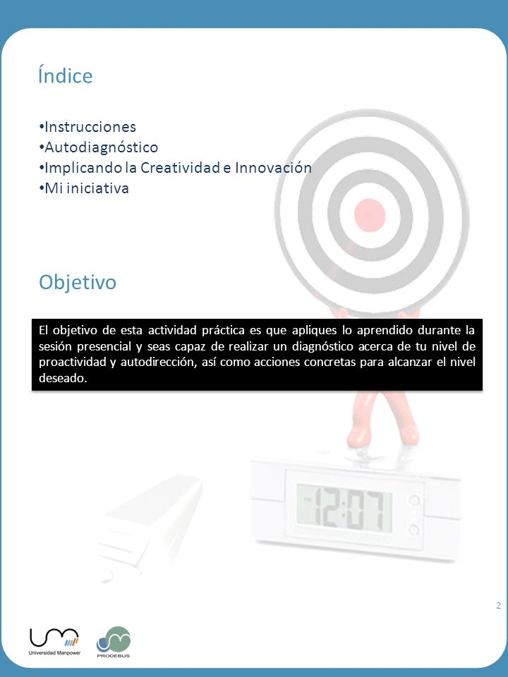 2 Índice Instrucciones Autodiagnóstico Implicando la Creatividad e Innovación Mi iniciativa Objetivo El objetivo de esta actividad práctica es que apl