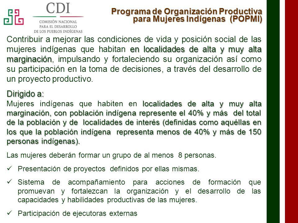 Programa de Coordinación para el Apoyo a la Producción Indígena PROCAPI Contribuir Contribuir a la sostenibilidad de las actividades productivas, mediante el apoyo económico a los proyectos productivos de los productores indígenas organizados en grupos de trabajo u organizaciones legalmente constituidas.