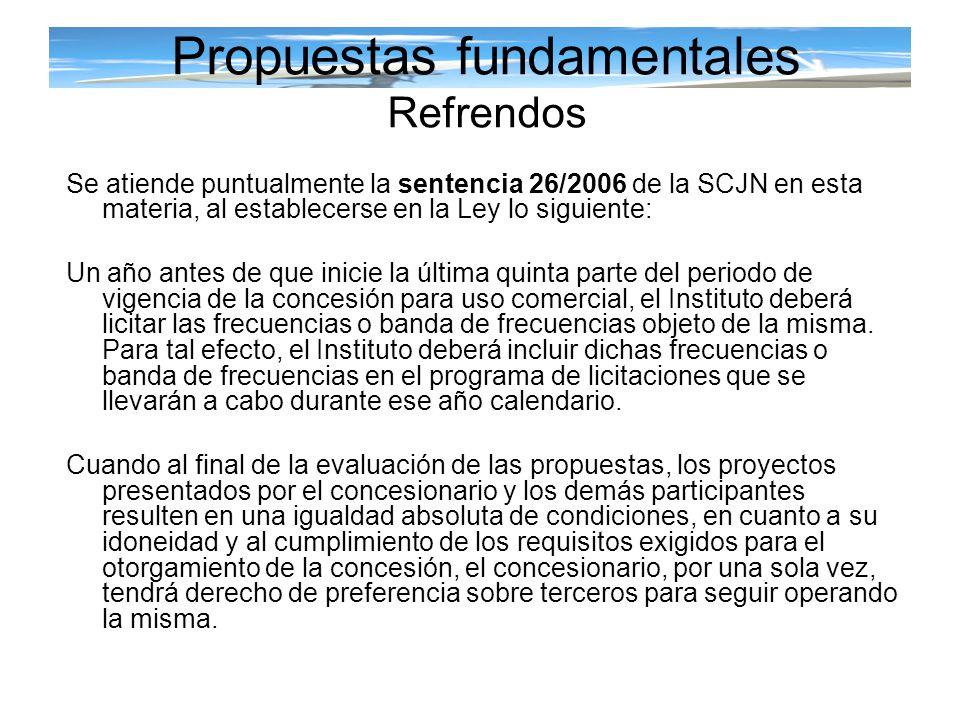 Propuestas fundamentales Refrendos Se atiende puntualmente la sentencia 26/2006 de la SCJN en esta materia, al establecerse en la Ley lo siguiente: Un