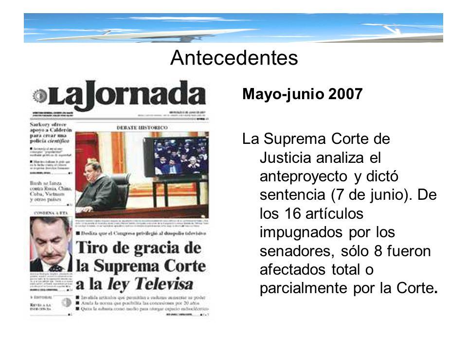 Antecedentes Mayo-junio 2007 La Suprema Corte de Justicia analiza el anteproyecto y dictó sentencia (7 de junio). De los 16 artículos impugnados por l