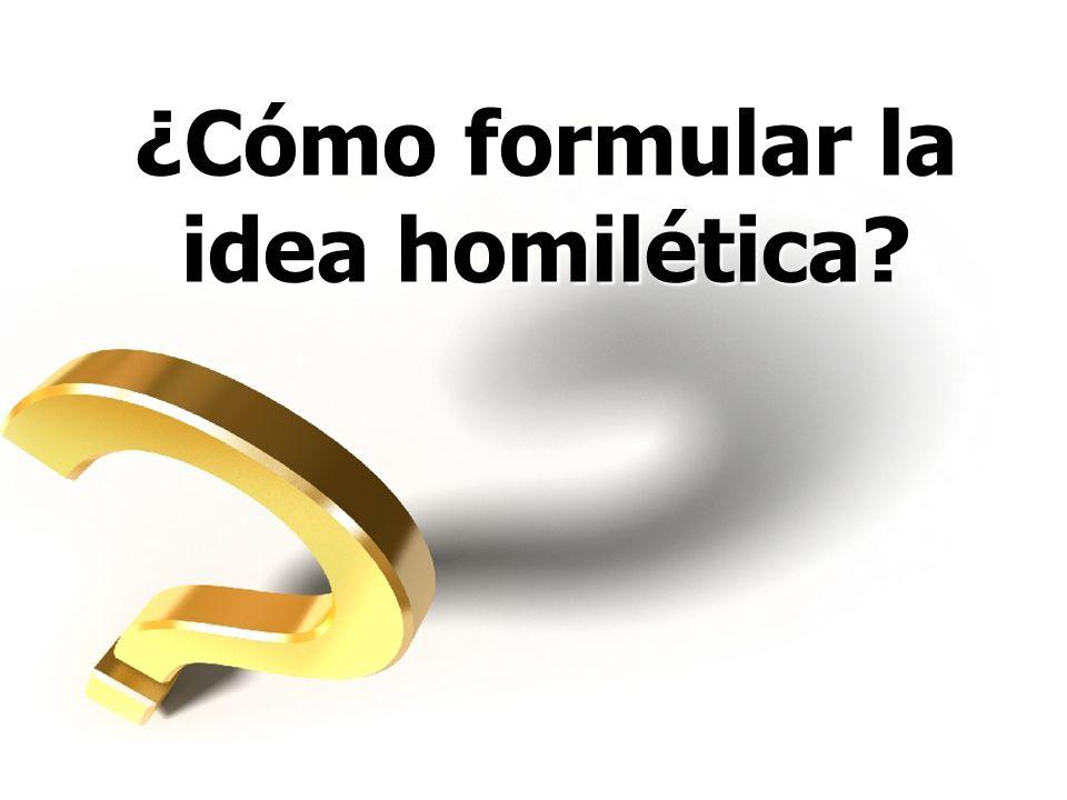 ¿Cómo formular la idea homilética?