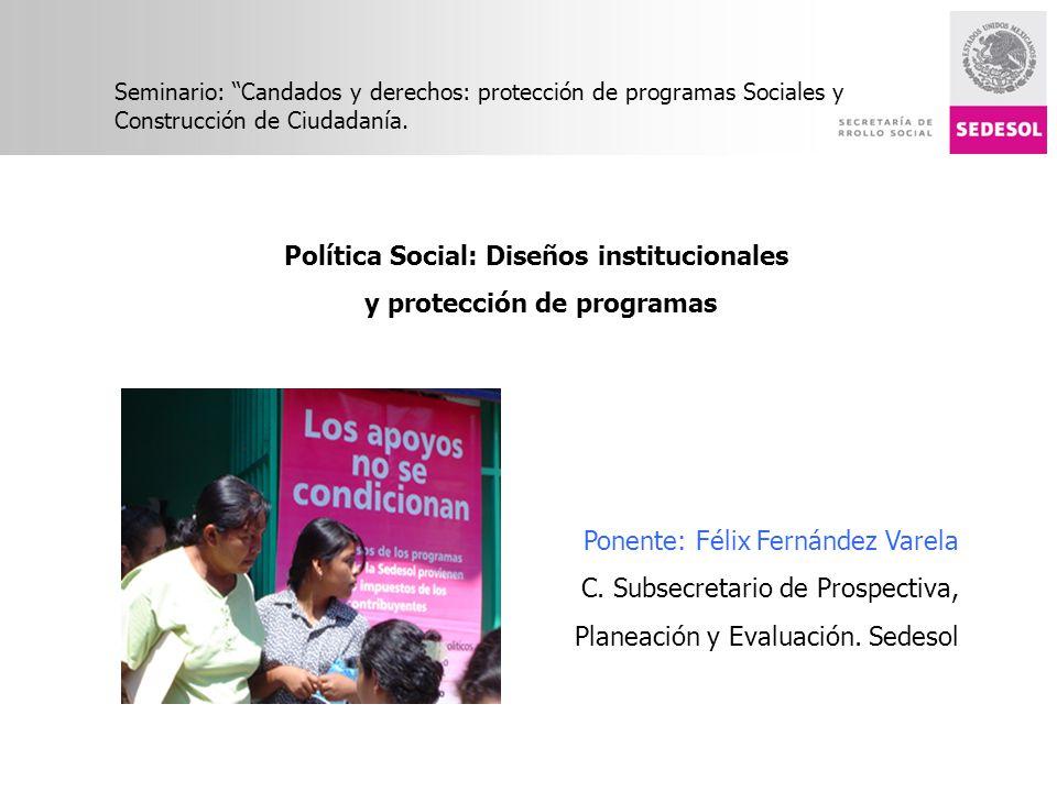 Seminario: Candados y derechos: protección de programas Sociales y Construcción de Ciudadanía. Política Social: Diseños institucionales y protección d